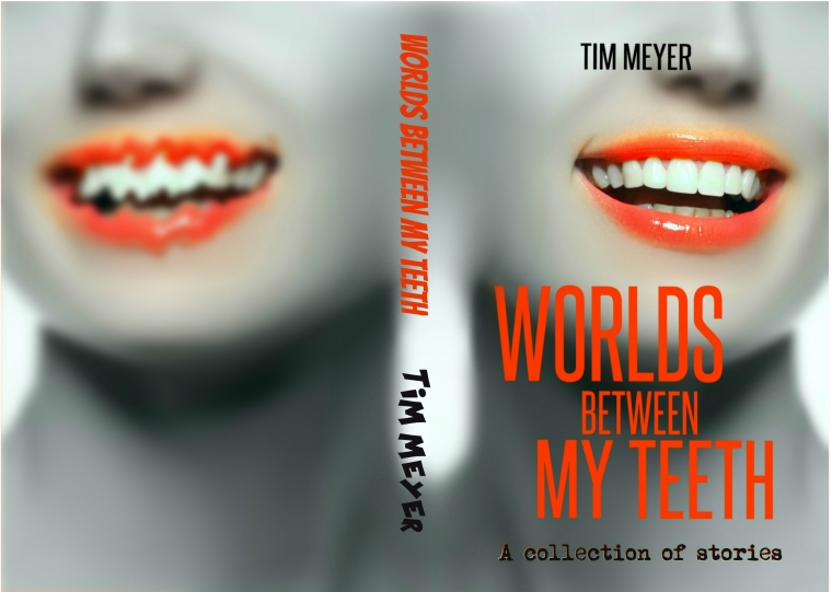 WORLDS BETWEEN MY TEETH FINAL